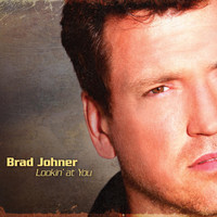 Brad Johner - Lookin' at You