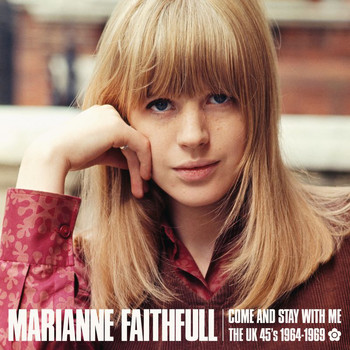 Marianne Faithfull - Come And Stay With Me: The UK 45s 1964-1969