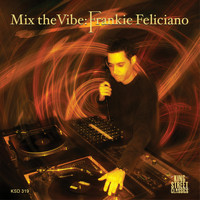Frankie Feliciano - Mix The Vibe