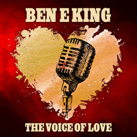 Ben E. King - The Voice of Love