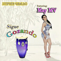 Stephen Giraldo - Sigue Gozando (feat. May MV)