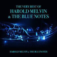 Harold Melvin & The Blue Notes - The Very Best of Harold Melvin & The Blue Notes