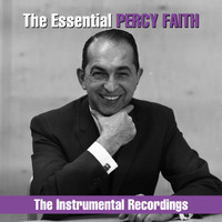 Percy Faith & His Orchestra - The Essential Percy Faith - The  Instrumental Recordings