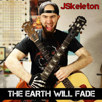 JSkeleton - The Earth Will Fade