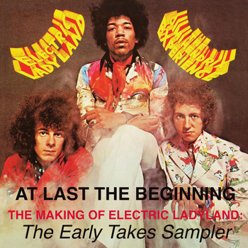 The Jimi Hendrix Experience - At Last...The Beginning - The Making Of Electric Ladyland: The Early Takes Sampler