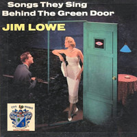 Jim Lowe - Songs They Sing Behind the Green Door
