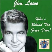 Jim Lowe - Who's Behind the Green Door?