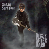 Susan Surftone - Dicey After Dark
