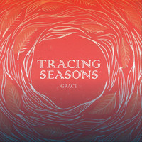 Grace - Tracing Seasons