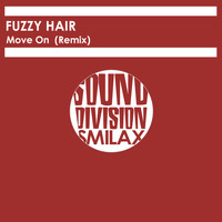 Fuzzy Hair - Move On (Remix)
