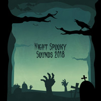 Scary Sounds - Night Spooky Sounds 2018