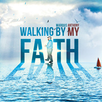 Marqus Anthony - Walking by My Faith