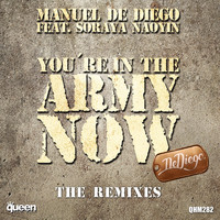 Manuel de Diego - You're in the Army Now (The Remixes)