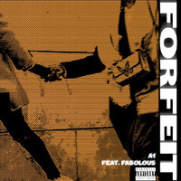 a1 - Forfeit (feat. Fabolous) (Explicit)