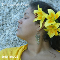 Emily Bruce - This Love We Share