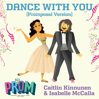 Caitlin Kinnunen, Isabelle McCalla - Dance with You (Promposal Version)