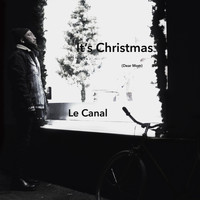 Le Canal - It's Christmas (Dear Mom)