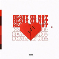 Eli - Ready or Not