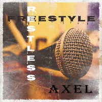 Axel - Restless Freestyle (Explicit)