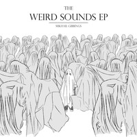 Mikhail Gibbings - The Weird Sounds - EP