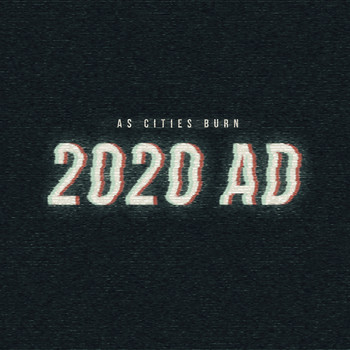 As Cities Burn - 2020 AD