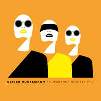 Oliver Huntemann - Propaganda Remixes, Pt. 1