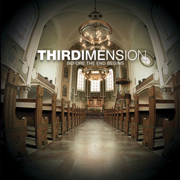 Thirdimension - Before the End Begins