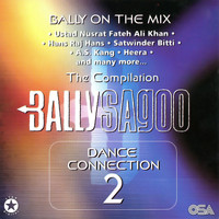Bally Sagoo - Dance Connection 2 - The Compilation