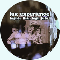 Lux Experience - Higher Than High (U&I)