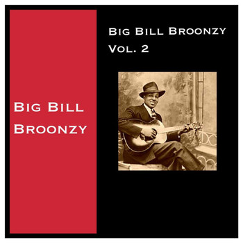 Big Bill Broonzy - Big Bill Broonzy, Vol. 2 (Explicit)