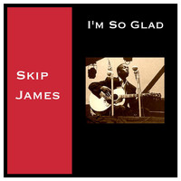 Skip James - I'm so Glad