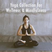 Relaxation And Meditation, Relaxing Spa Music and Peaceful Music - Yoga Collection for Wellness & Mindfulness