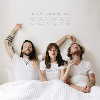 The Ballroom Thieves - Covers (Explicit)