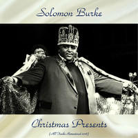 Solomon Burke - Christmas Presents (All Tracks Remastered 2018)
