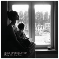 Signe Marie Rustad - Hearing Colors Seeing Noises