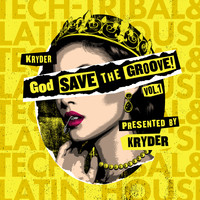 Kryder - God Save The Groove Vol. 1 (Presented by Kryder)