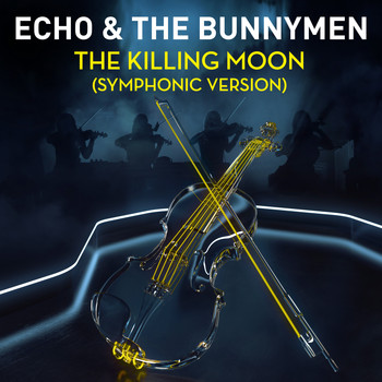 Echo & The Bunnymen - The Killing Moon (Symphonic Version)