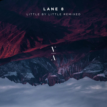 Lane 8 - Little by Little Remixed