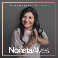 Nonata Alves - As Promessas de Deus