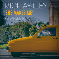 Rick Astley - She Makes Me (3 Wheel Mix)