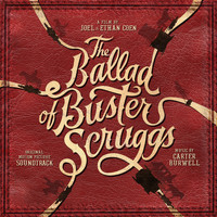 Carter Burwell - The Ballad of Buster Scruggs (Original Motion Picture Soundtrack)
