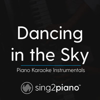 Sing2Piano - Dancing In The Sky (Piano Karaoke Instrumentals)