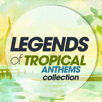 Various Artists - Legends of Tropical Anthems Collection