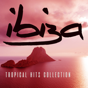 Various Artists - Ibiza Tropical Hits Collection