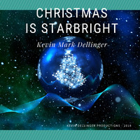 Kevin Dellinger - Christmas is Starbright