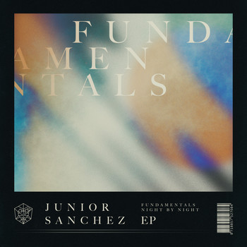 Junior Sanchez - Fundamentals EP