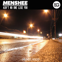 Menshee - Aint No One Like You