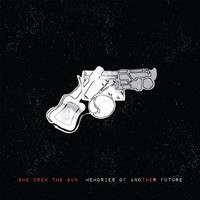 She Drew The Gun - Memories Of Another Future (Deluxe)