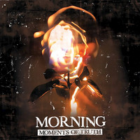 Morning - Moments of Truth (Expanded Edition)