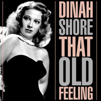 Dinah Shore - That Old Feeling